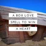 A Box Love Spell To Win Someone's Heart