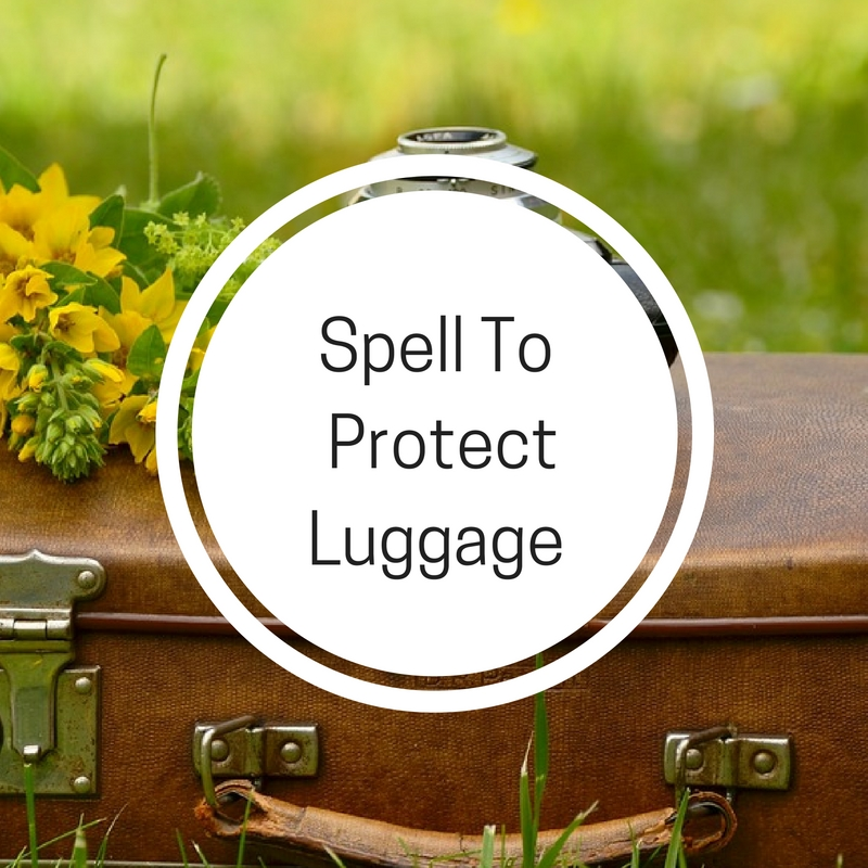 A Spell To Protect Luggage