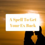 A Spell To Get Your Ex Back
