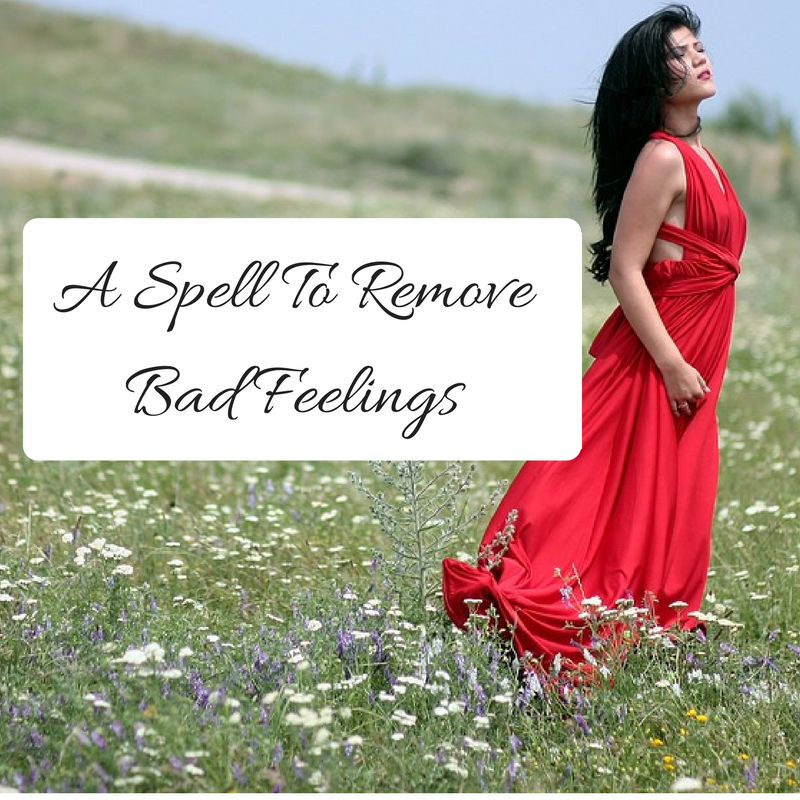 A Spell To Remove Bad Feeling
