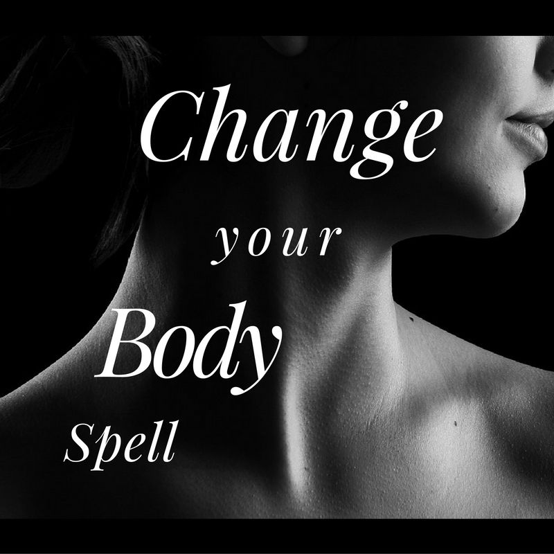 Change Your Body Spell