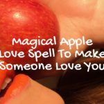 Magical Apple Love Spell To Make Someone Love You