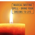 Magic Writing Spell – Writing Good Luck Into Existence